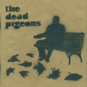 The Dead Pigeons - Even If I Knew (2014)