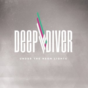 Deep Diver - Under The Neon Lights (2014)