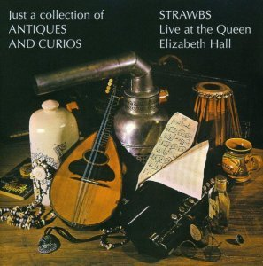 Strawbs - Just A Collection Of Antiques And Curios (1970)