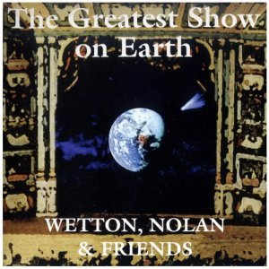 Martin Darvill (Wetton, Nolan and Friends) - The Greatest Show On Earth (1998)
