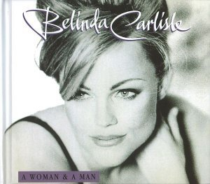 Belinda Carlisle - A Woman And A Man [Remastered & Deluxe Edition] 2CD (2014)
