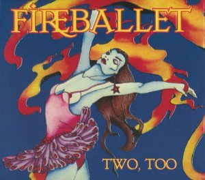 Fireballet - Two, too... (1976) [Remastered 2014]