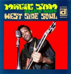 Magic Sam Blues Band - West Side Soul (1967)