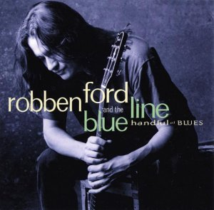 Robben Ford & The Blue Line - Handful Of Blues (1995)