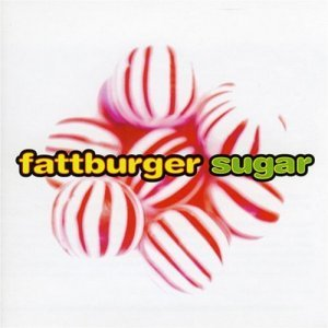 Fattburger - Sugar (1998)