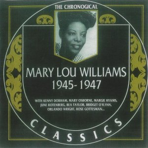 Mary Lou Williams - Chronological Classics 1945-1947 (1999)