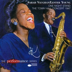 Sarah Vaughan & Lester Young - One Night Stand: The Town Hall Concert 1947 (1997)