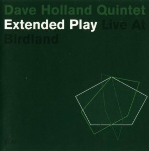 Dave Holland - Extended Play (2003)