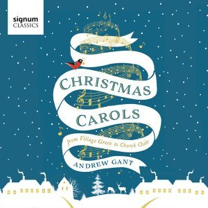 Vox Turturis, Andrew Gant - Andrew Gant: Christmas Carols - from Village Green to Church Choir (2014)