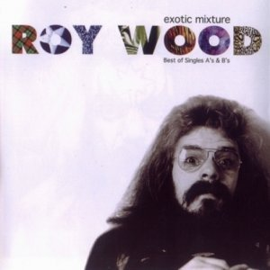 Roy Wood - Exotic Mixture: Best Of Singles A's And B's 2CD (1999)