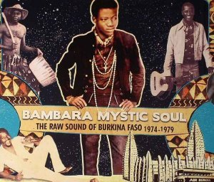 VA - Bambara Mystic Soul - The Raw Sound of Burkina Faso 1974-1979 (2011)