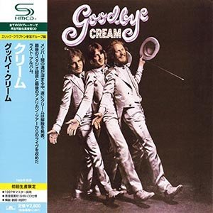 Cream - Goodbye Cream 1969 [SHM-CD 1997]