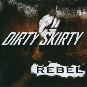 Dirty Skirty - Rebel (2014)