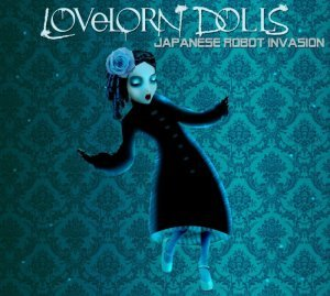 Lovelorn Dolls - Japanese Robot Invasion [2CD Limited Edition] (2014)