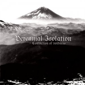 Perennial Isolation - Conviction Of Voidness (2014) (Lossless)