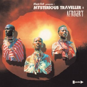Moz-Art Presents: Mysterious Traveller - Afroart (2001)