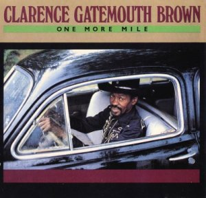 Clarence ''Gatemouth'' Brown - One More Mile (1983)