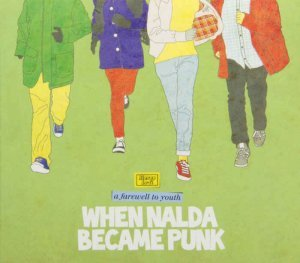 When Nalda Became Punk - A Farewell To Youth (2013)