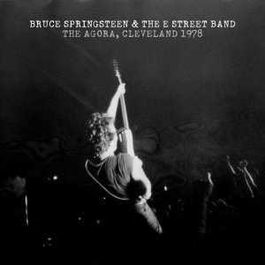 Bruce Springsteen & The E Street Band - The Agora, Cleveland (1978/2014) [HDtracks]