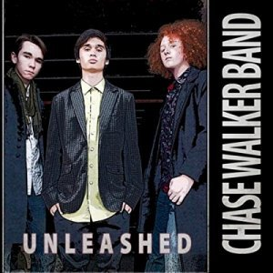Chase Walker Band - Unleashed (2014)