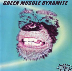 Dr. Teeth - Green Muscle Dynamite (1998)