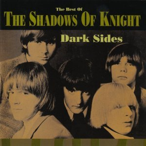 Shadows Of Knight - Dark Sides (1994)
