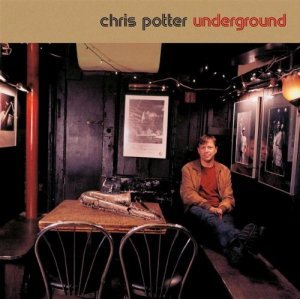 Chris Potter - Underground (2006)