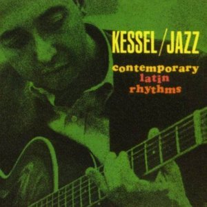 Barney Kessel - Contemporary Latin Rhythms (2014)