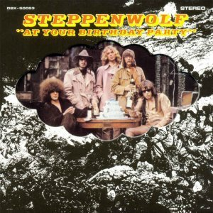 Steppenwolf - At Your Birthday Party 1969 [Remastered] (2015)