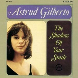 Astrud Gilberto – The Shadow Of Your Smile (1965)