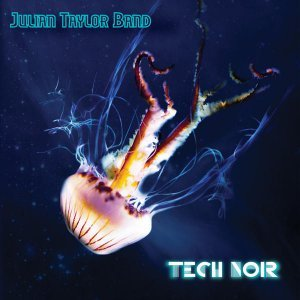 Julian Taylor Band - Tech Noir (2014)