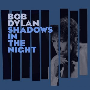 Bob Dylan - Shadows in the Night (2015)