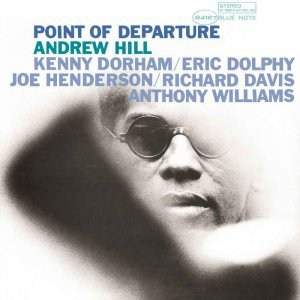 Andrew Hill - Point of Departure [Remastered] (1964/2015)