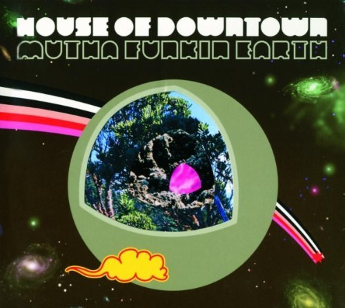 House of downtown mutha funkin earth 2003 lossless for House music 2003