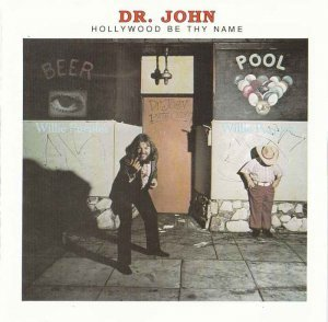 Dr. John - Hollywood Be Thy Name [Reissue] (1976/1997)