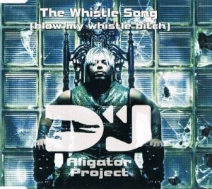 DJ Alligator Project - The Whistle Song (CDM) (2002)