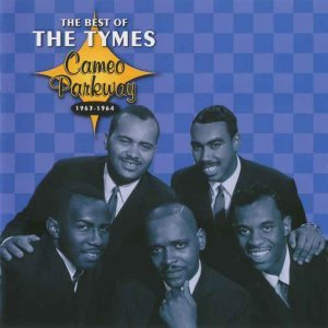 The Tymes - The Best of The Tymes: Cameo Parkway 1963-1964 (2005)