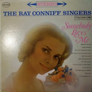 The Ray Conniff Singers - Somebody Loves Me [LP] (1961)
