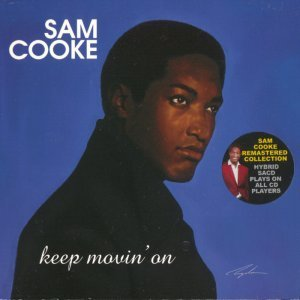 Sam Cooke – Keep Movin' On (2003)
