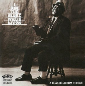 Willie Dixon - I Am The Blues (1969) [1993]