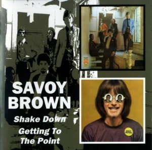 Savoy Brown - Shake Down/Getting To The Point 1967-68(Remaster-2005)