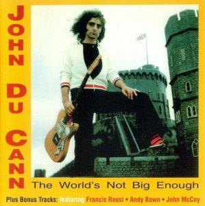 John DU CANN - The World's Not Big Enough 1977 (Remaster 2005)