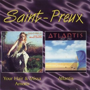 Saint-Preux - Your Hair & Missa Amoris / Atlantis (1996)