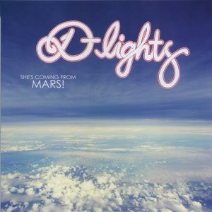 D-Lights - She's Coming From Mars! [LP] (2014)