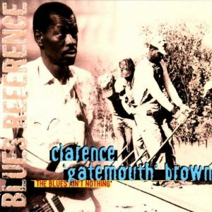 Clarence ''Gatemouth'' Brown - The Blues Ain't Nothing (1971)