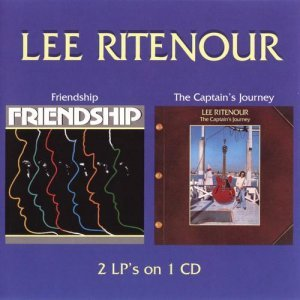 Lee Ritenour - Friendship & The Captain's Journey (2005)