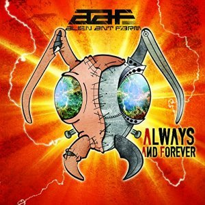 Alien Ant Farm - Always and Forever (2015)