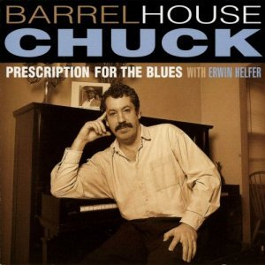 Barrelhouse Chuck - Prescription For The Blues (2002)