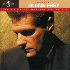 Glenn Frey - Classic Glenn Frey: The Universal Masters Collection (2001)