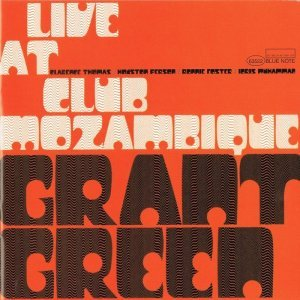 Grant Green - Live At Club Mozambique (1971)